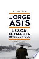 Libro de Lesca, El Fascista Irreductible