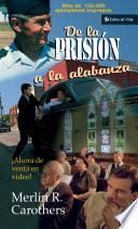 Libro de De La Prisión A La Alabanza