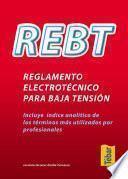 Libro de Rebt, Reglamento Electrotécnico Para Baja Tensión : Incluye índice Analítico De Los Términos Más Utilizados Por Profesionales