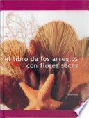 Libro de Libro De Los Arreglos Con Flores Secas, El (color)