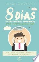 Libro de 8 Días Levantándome De #buenhumor