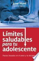 Libro de Limites Saludables Para Tu Adolescente