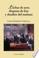 Libro de Luchas De Ayer, Disputas De Hoy Y Desafíos De Mañana