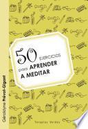 Libro de 50 Ejercicios Para Aprender A Meditar