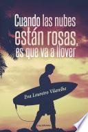 Libro de Cuando Las Nubes Están Rosas, Es Que Va A Llover