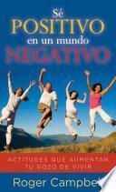 Libro de Sé Positivo En Un Mundo Negativo
