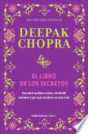 Libro de El Libro De Los Secretos (the Book Of Secrets: Unlocking The Hidden Dimensions Of Your Life)
