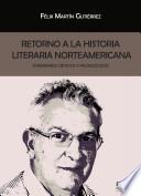 Libro de Retorno A La Historia Literaria Norteamericana