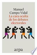 Libro de La Cara Oculta De Los Debates Electorales