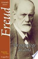Libro de Freud, Un Arqueólogo Del Alma
