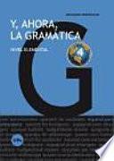 Libro de Y, Ahora, La Gramática 4. Nivel Elemental