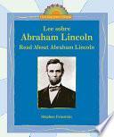 Libro de Lee Sobre Abraham Lincoln/ Read About Abraham Lincoln