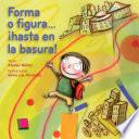 Libro de Forma O Figura…¡hasta En La Basura!