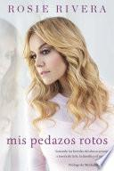 Libro de Mis Pedazos Rotos / My Broken Pieces
