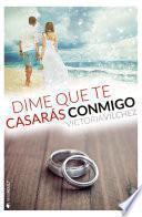 Libro de Dime Que Te Casarás Conmigo