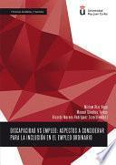 Libro de Discapacidad Vs Empleo. Aspectos A Considerar Para La Inclusión En El Empleo Ordinario
