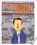 Libro de Quien Es Criminal? Un Recorrido Por El Delito, La Ley, La Justicia Y El Castigo En Mexico
