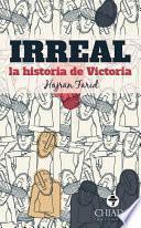 Libro de Irreal… La Historia De Victoria