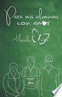 Libro de Para Mis Alumnos Con Amor