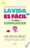Libro de La Vida Es Fácil Si Sabes Simplificar