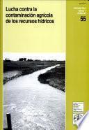 Libro de Lucha Contra La Contaminación Agrícola De Los Recursos Hídricos