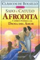 Libro de Afrodita Y Otros Poemas A La Diosa Del Amor
