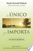 Libro de Lo Unico Que Importa / The Only Thing That Matters