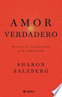 Libro de Amor Verdadero. El Arte De La Atención Y La Compasión
