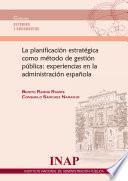 Libro de Planificación Estratégica Como Método De Gestión Pública: Experiencias En La Administración Española