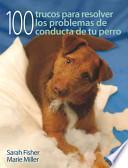 Libro de Cien Trucos Para Resolver Los Problemas De Conducta De Tu Perro (color)