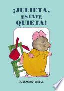 Libro de ¡julieta, Estate Quieta!