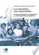 Libro de Política De Educación Y Formación : Los Docentes Son Importantes Atraer, Formar Y Conservar A Los Docentes Eficientes