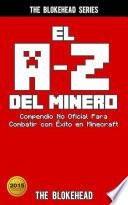 Libro de El A Z Del Minero. Compendio No Oficial Para Combatir Con Éxito En Minecraft