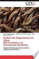 Libro de Cultivo De Organismos En Agua Recirculada Y Su Prevención Sanitari