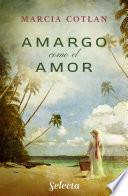 Libro de Amargo Como El Amor (selección Rnr)