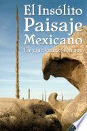 Libro de El Insólito Paisaje Mexicano