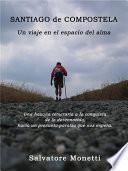 Libro de Santiago De Compostela. Un Viaje En El Espacio Del Alma