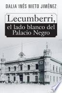 Libro de Lecumberri, El Lado Blanco Del Palacio Negro