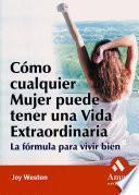 Libro de Como Cualquier Mujer Puede Tener Una Vida Extraordinaria