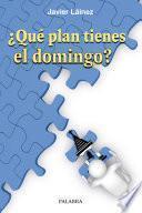 Libro de ¿qué Plan Tienes El Domingo?