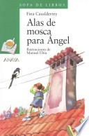 Libro de Alas De Mosca Para Angel / Angel Wings To Fly