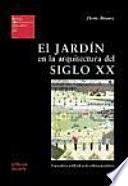Libro de El Jardín En La Arquitectura Del Siglo Xx