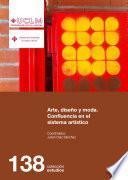 Libro de Arte, Diseño Y Moda. Confluencia En El Sistema Artístico