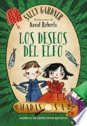Libro de Hadas, S. A. Agencia De Detectives Mágicos. Los Deseos Del Elfo