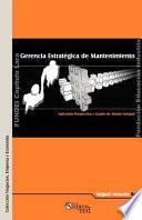 Libro de Gerencia Estratigica De Mantenimiento. Aplicando Prospectiva Y Cuadro De Mando Integral