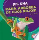 Libro de ¡es Una Rana Arbórea De Ojos Rojos!