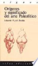 Libro de Orígenes Y Significado Del Arte Paleolítico