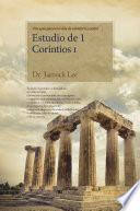 Libro de Estudio De 1 Corintios I : Lectures On The First Corinthians Ⅰ(spanish Edition)