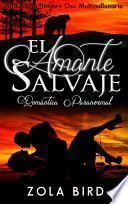 Libro de El Amante Salvaje: Romántica Paranormal (wild Alpha Hombre Oso Multimillonario No 1) (spanish Edition)