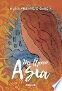 Libro de Me Llamo Asia